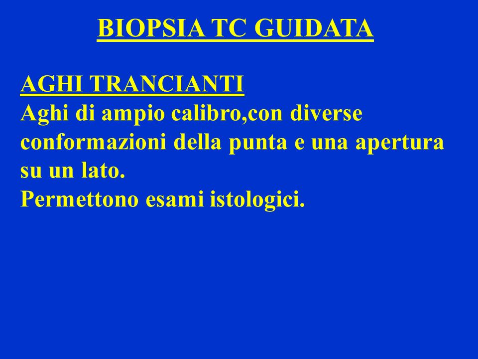 BIOPSIA TC GUIDATA AGHI TRANCIANTI