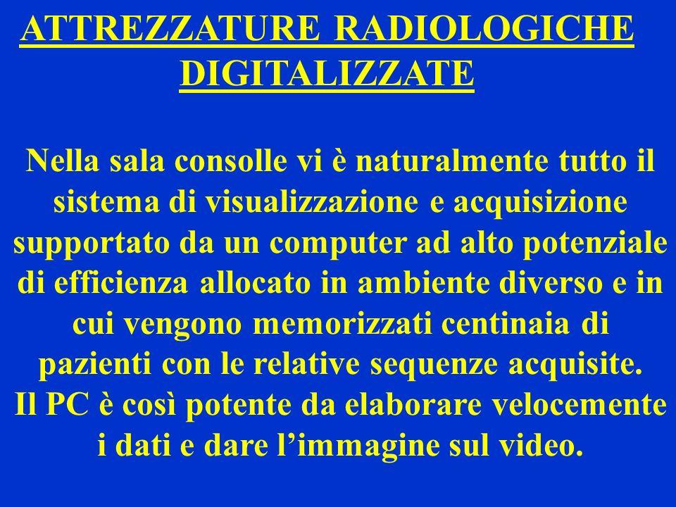 ATTREZZATURE RADIOLOGICHE DIGITALIZZATE