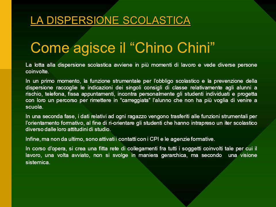 LA DISPERSIONE SCOLASTICA Come agisce il Chino Chini