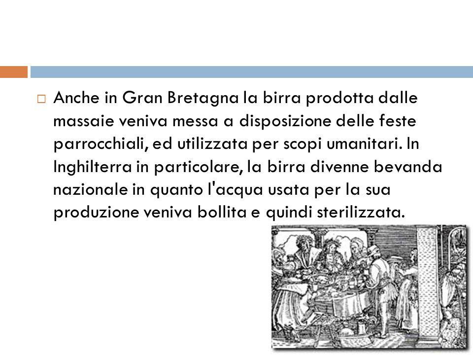 Anche in Gran Bretagna la birra prodotta dalle massaie veniva messa a disposizione delle feste parrocchiali, ed utilizzata per scopi umanitari.