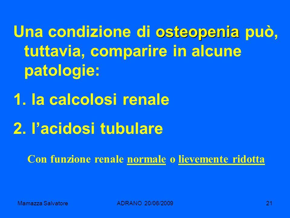 Con funzione renale normale o lievemente ridotta