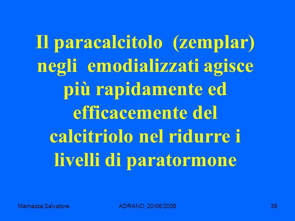 Il paracalcitolo (zemplar) negli emodializzati agisce più rapidamente ed efficacemente del calcitriolo nel ridurre i livelli di paratormone