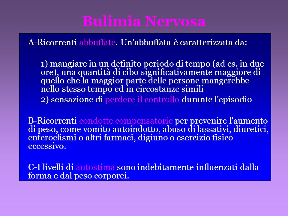 Bulimia Nervosa A-Ricorrenti abbuffate. Un'abbuffata è caratterizzata da: