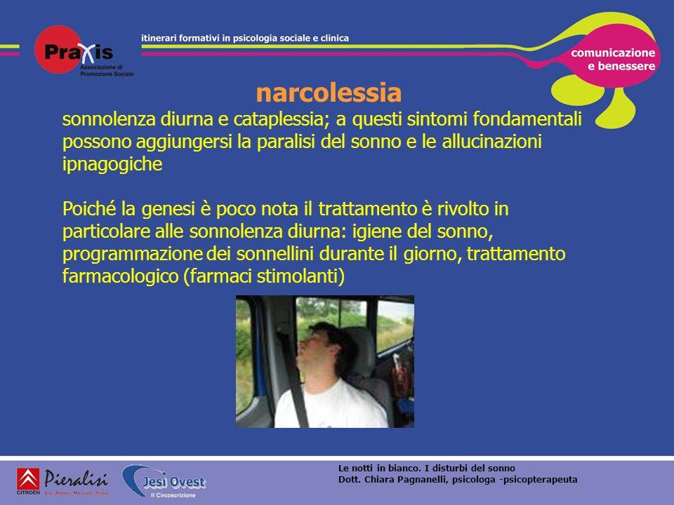 narcolessia sonnolenza diurna e cataplessia; a questi sintomi fondamentali possono aggiungersi la paralisi del sonno e le allucinazioni ipnagogiche.