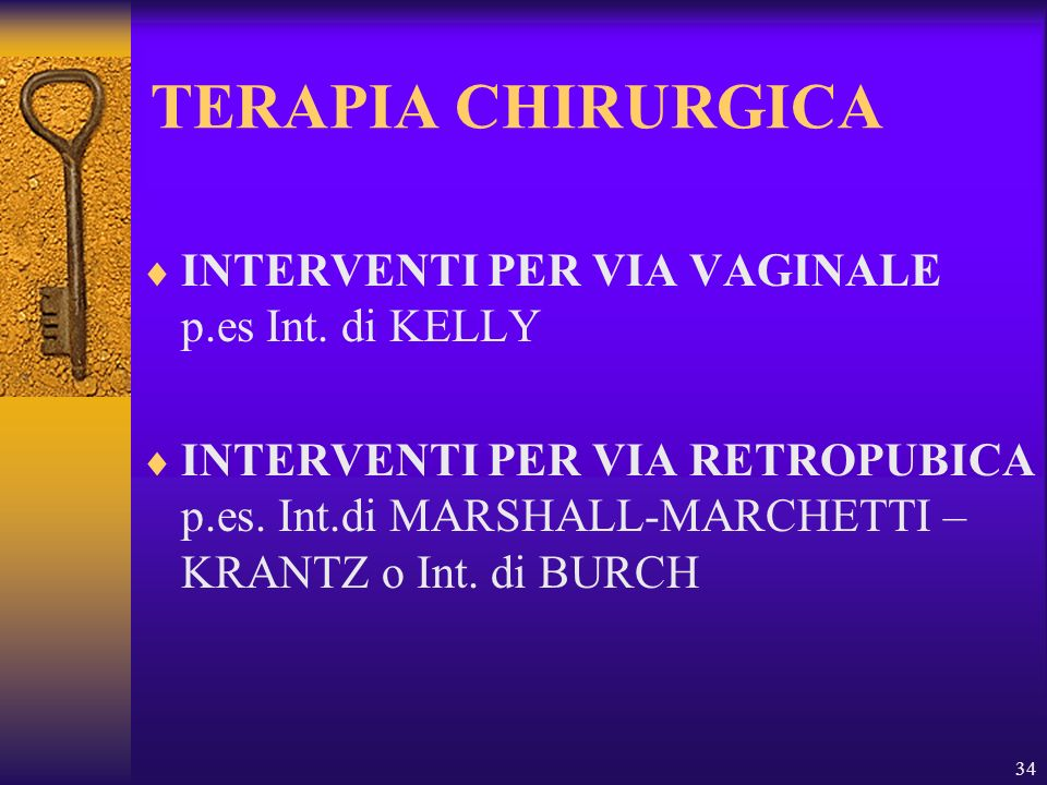 TERAPIA CHIRURGICA INTERVENTI PER VIA VAGINALE p.es Int. di KELLY