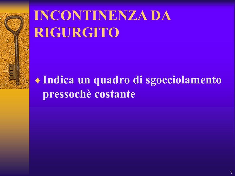 INCONTINENZA DA RIGURGITO