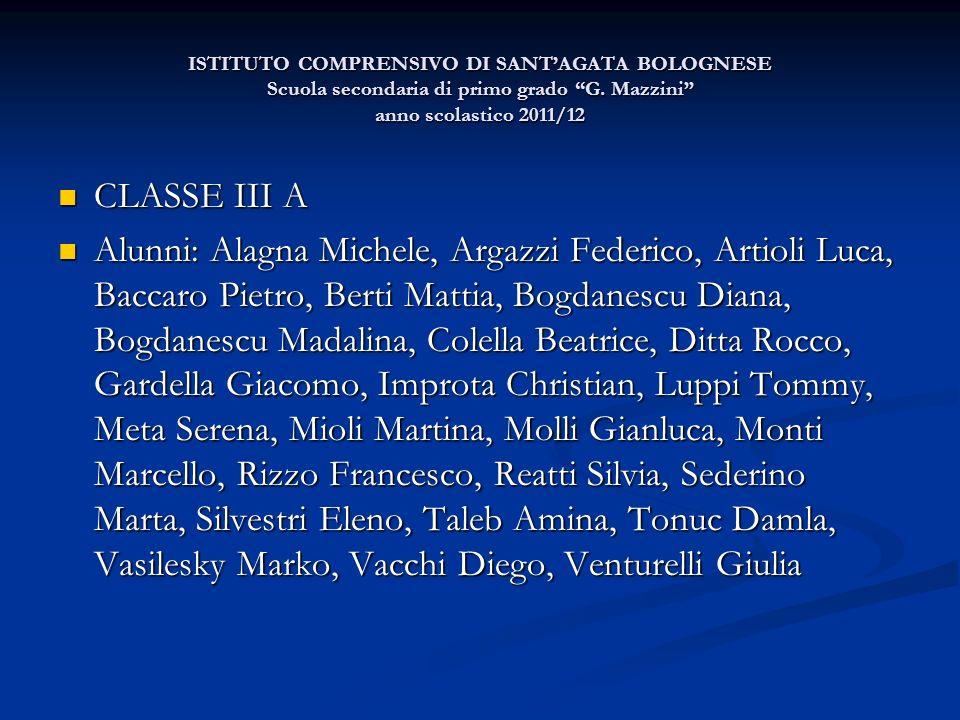 ISTITUTO COMPRENSIVO DI SANT'AGATA BOLOGNESE Scuola secondaria di primo grado G. Mazzini anno scolastico 2011/12