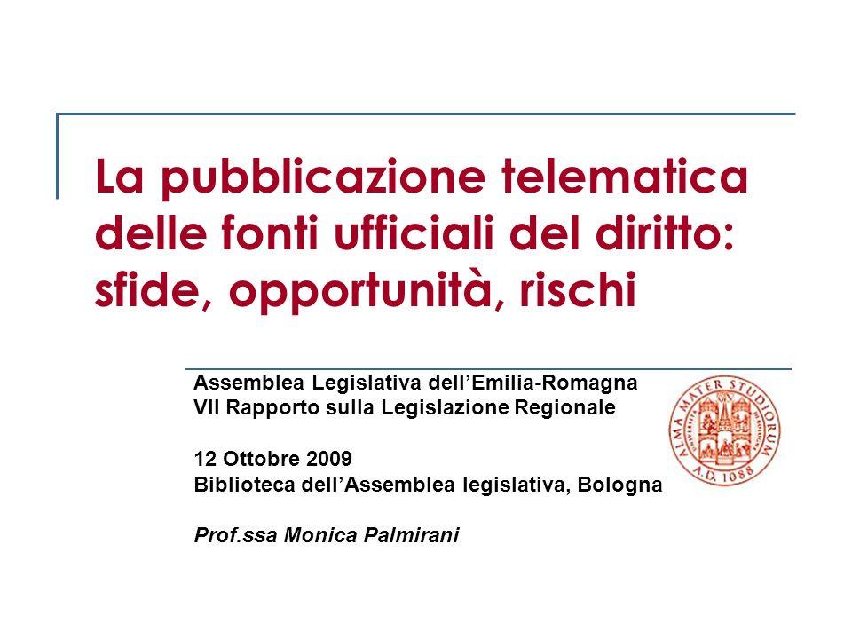 La pubblicazione telematica delle fonti ufficiali del diritto: sfide, opportunità, rischi