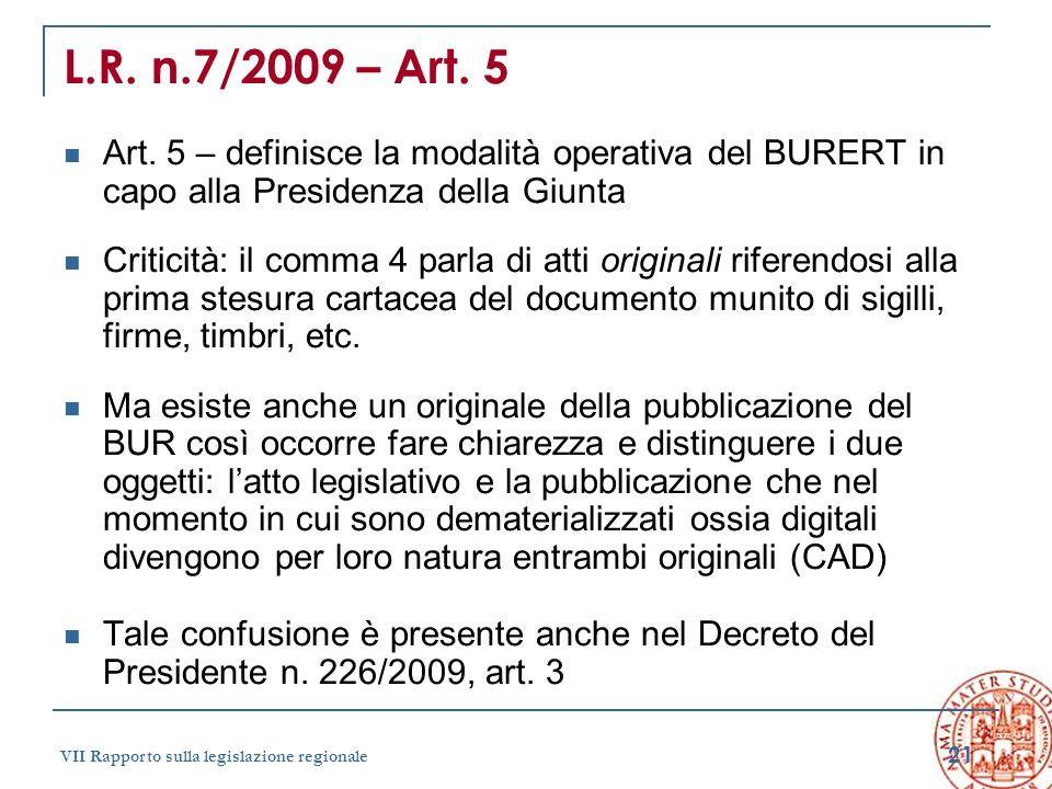 L.R. n.7/2009 – Art. 5 Art. 5 – definisce la modalità operativa del BURERT in capo alla Presidenza della Giunta.