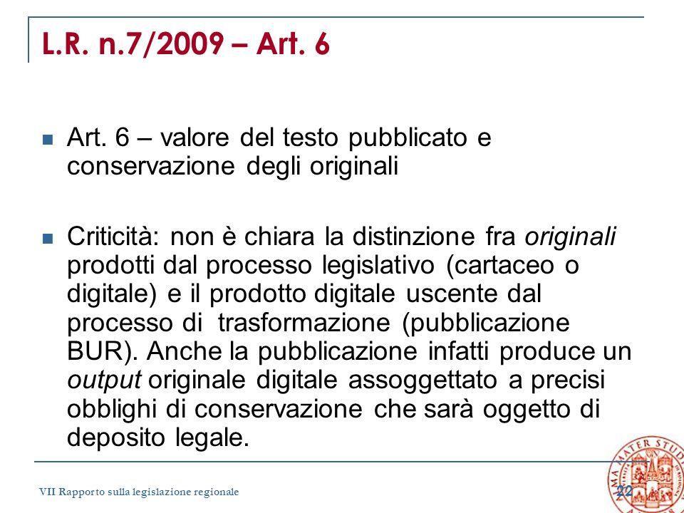 L.R. n.7/2009 – Art. 6 Art. 6 – valore del testo pubblicato e conservazione degli originali.