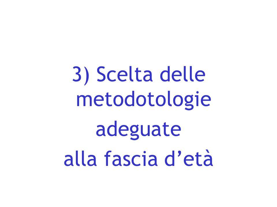 3) Scelta delle metodotologie