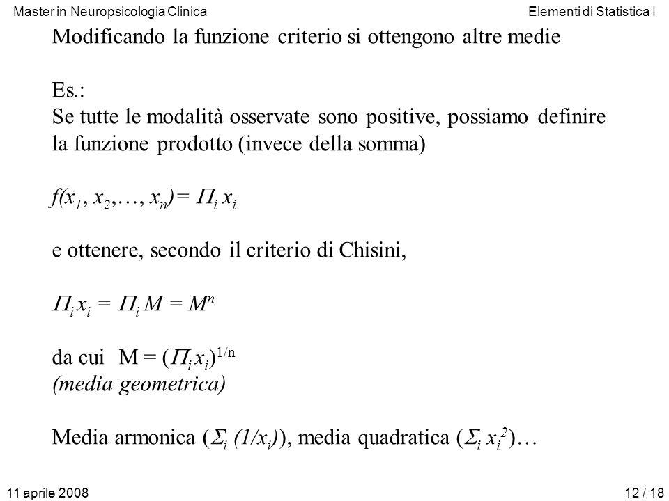 Modificando la funzione criterio si ottengono altre medie Es.: