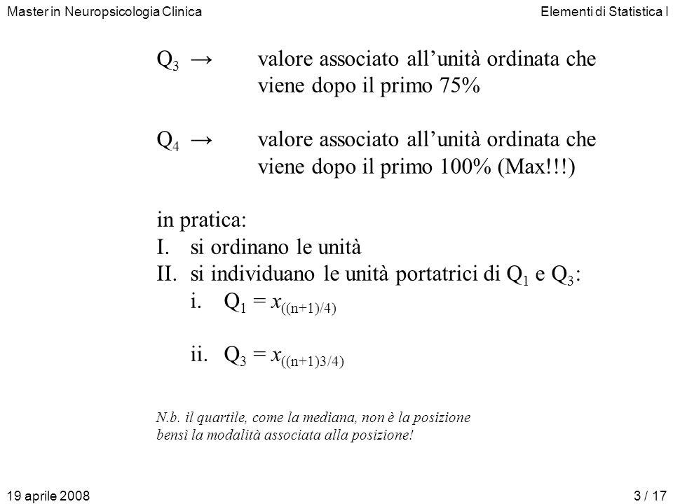 Q3 → valore associato all'unità ordinata che viene dopo il primo 75%