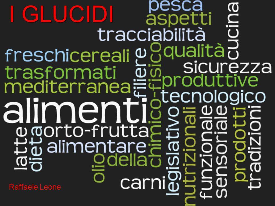 I GLUCIDI Raffaele Leone