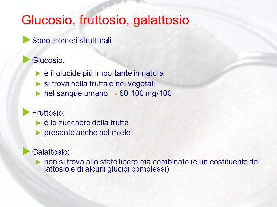 Glucosio, fruttosio, galattosio