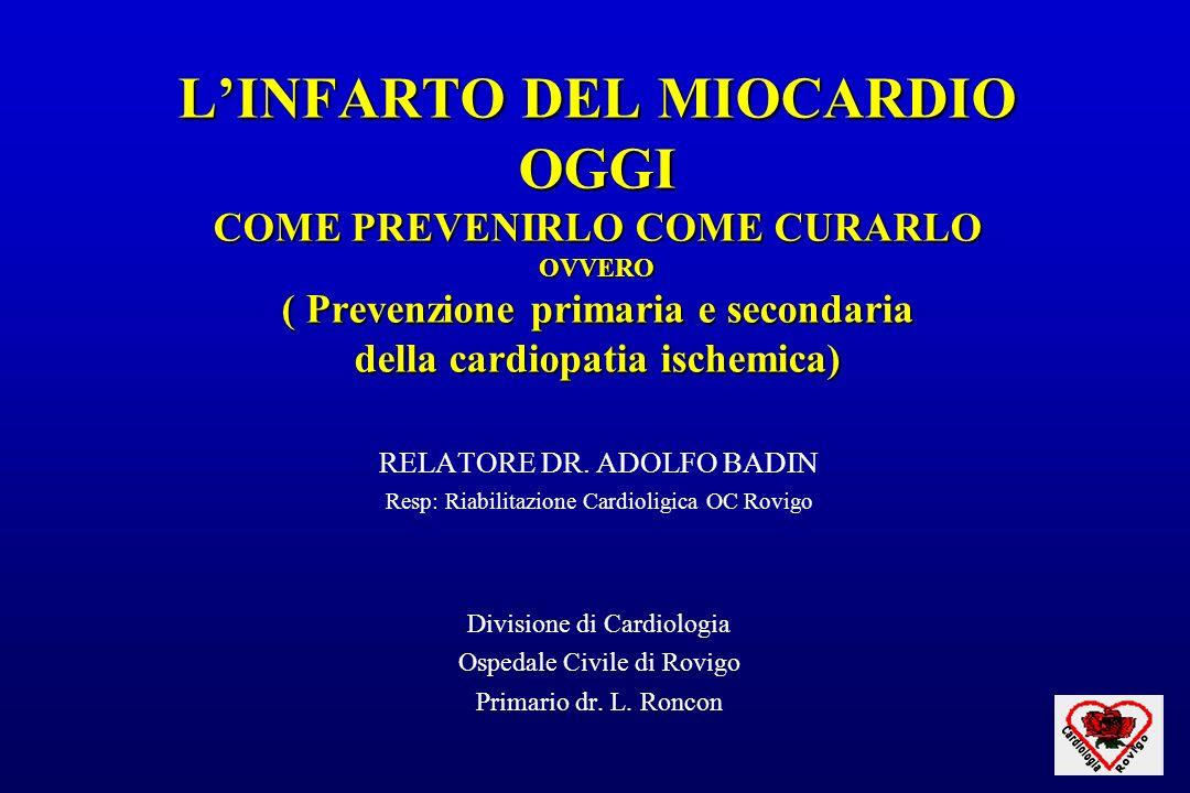 L'INFARTO DEL MIOCARDIO OGGI COME PREVENIRLO COME CURARLO OVVERO ( Prevenzione primaria e secondaria della cardiopatia ischemica)