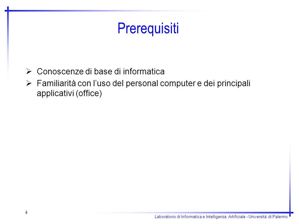 Prerequisiti Conoscenze di base di informatica