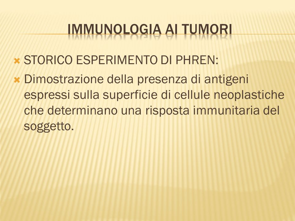 Immunologia ai tumori STORICO ESPERIMENTO DI PHREN: