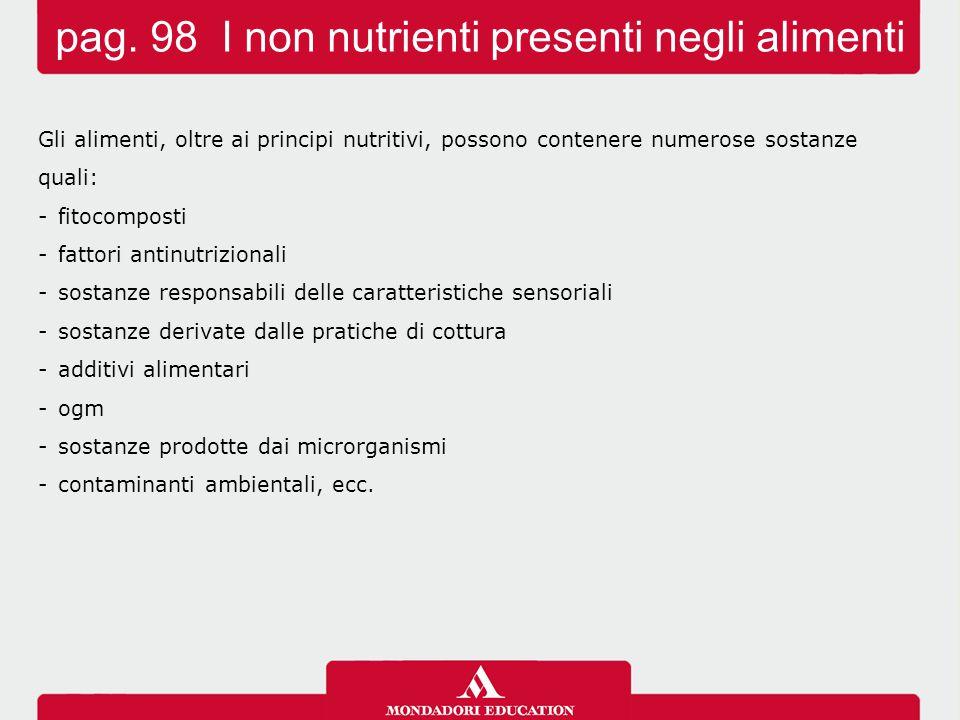 pag. 98 I non nutrienti presenti negli alimenti