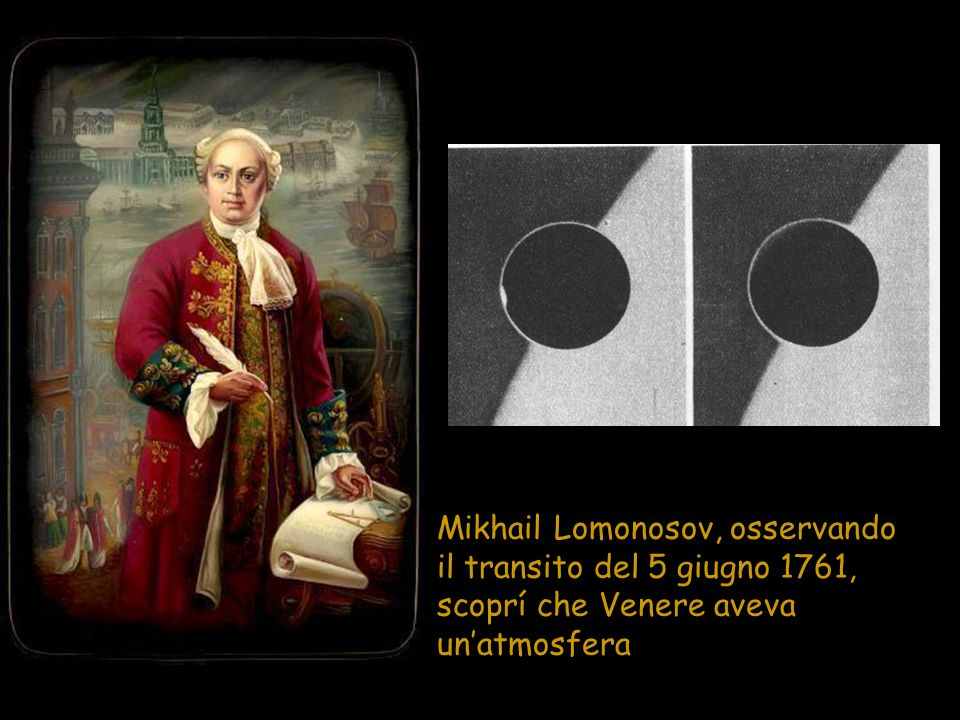 On June 5, 1761 the transit of Venus was observed by 176 scientists from 117 stations all over the world.