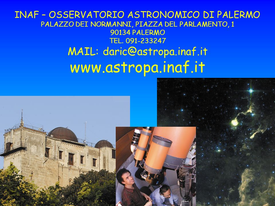 www.astropa.inaf.it MAIL: daric@astropa.inaf.it