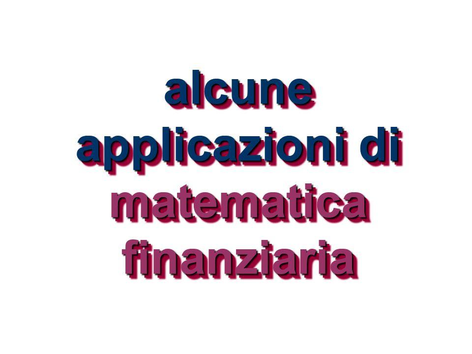 alcune applicazioni di matematica finanziaria