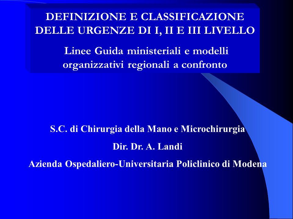 DEFINIZIONE E CLASSIFICAZIONE DELLE URGENZE DI I, II E III LIVELLO
