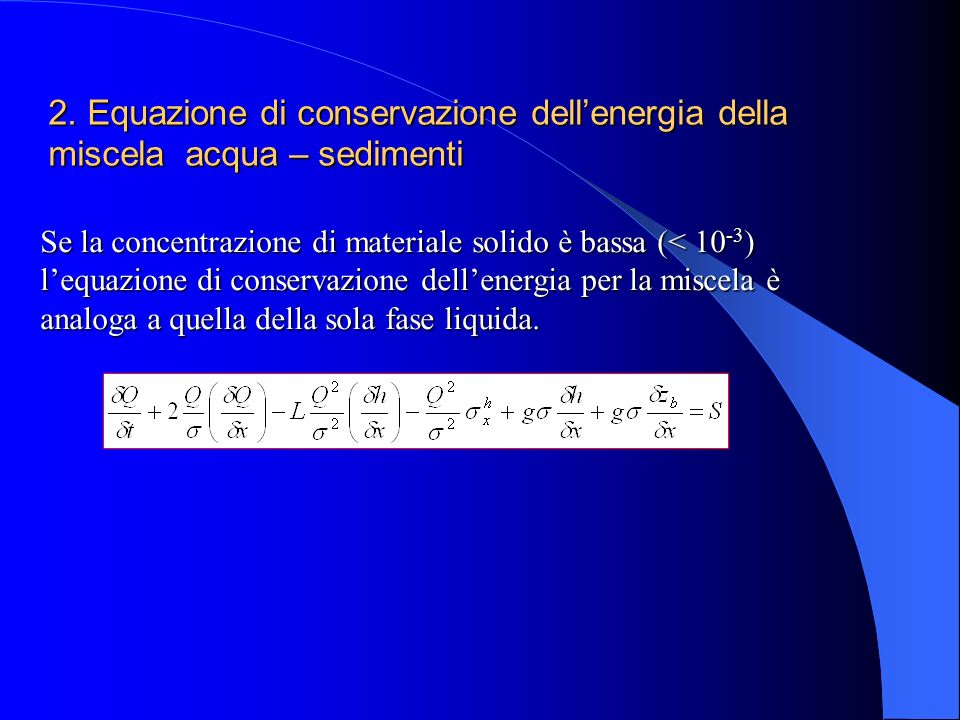 2. Equazione di conservazione dell'energia della miscela acqua – sedimenti