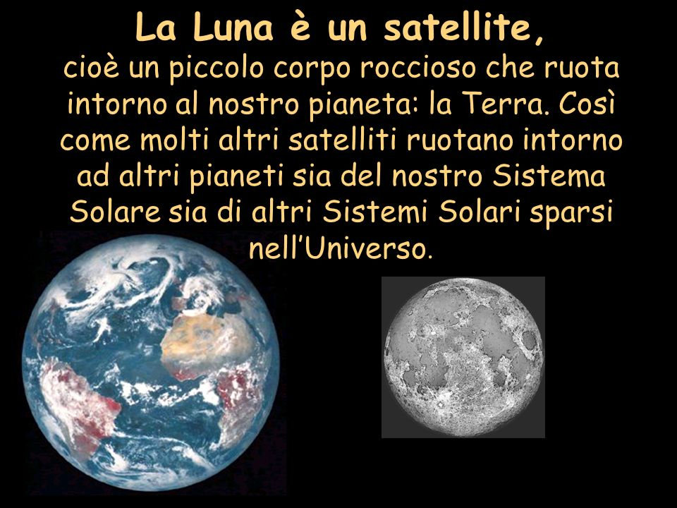 La Luna è un satellite,