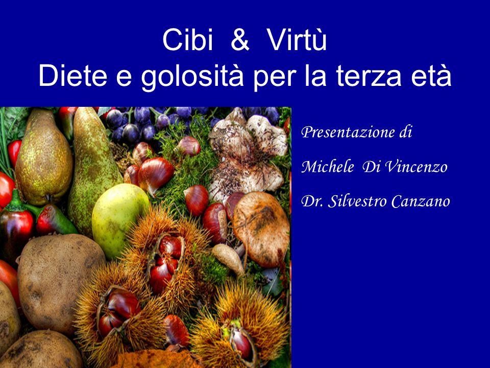 Cibi & Virtù Diete e golosità per la terza età