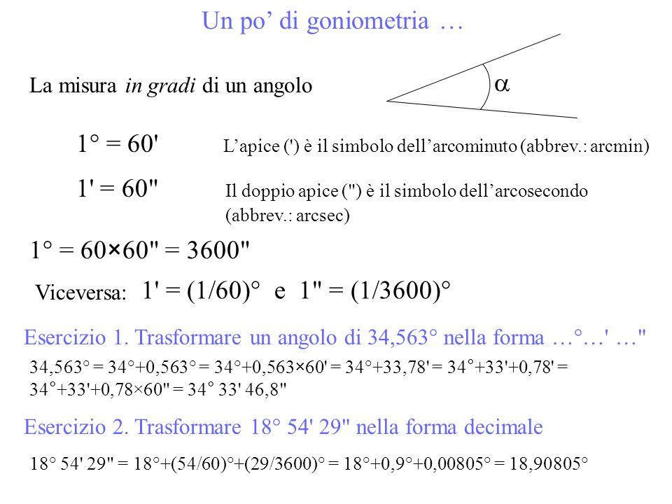 1° = 60 L'apice ( ) è il simbolo dell'arcominuto (abbrev.: arcmin)