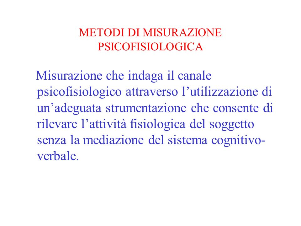 METODI DI MISURAZIONE PSICOFISIOLOGICA