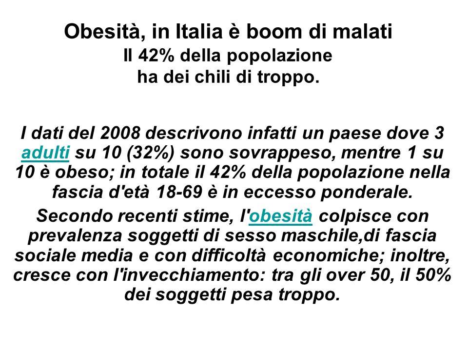 Obesità, in Italia è boom di malati Il 42% della popolazione ha dei chili di troppo.