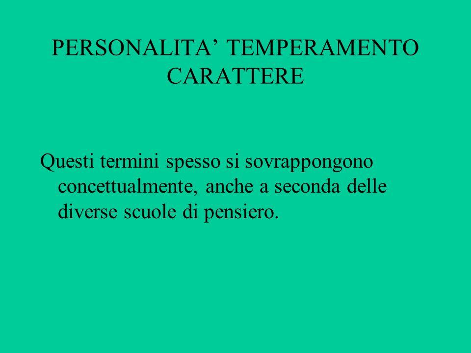 PERSONALITA' TEMPERAMENTO CARATTERE