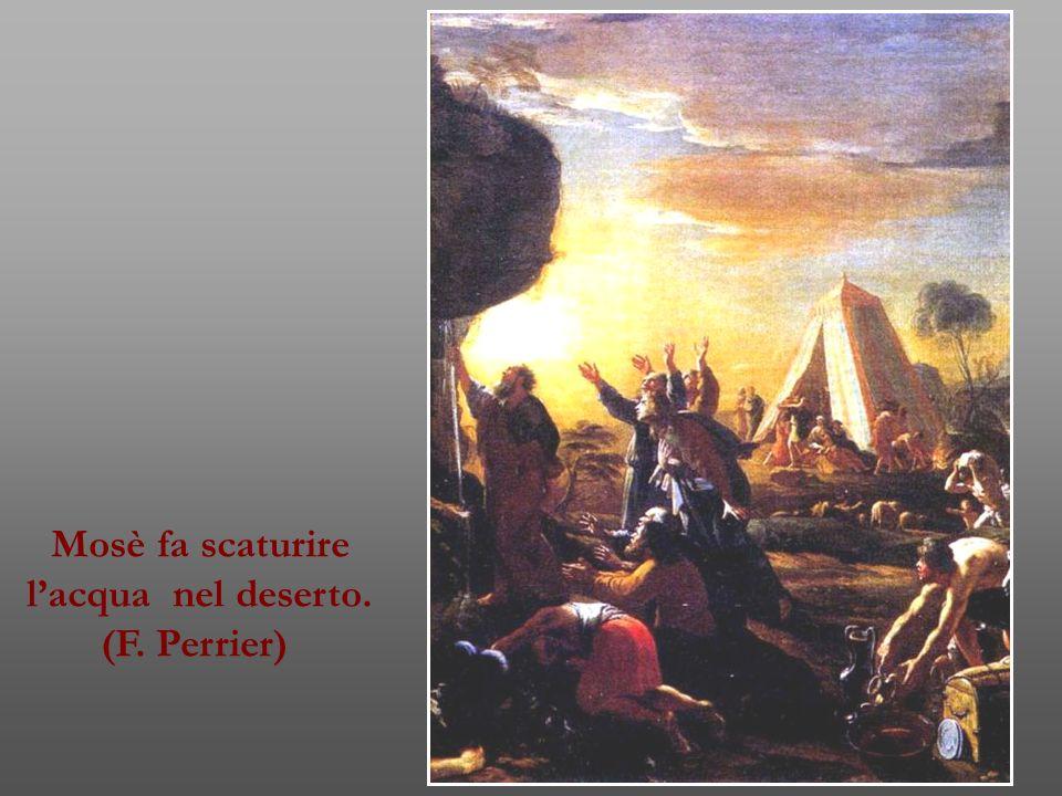 Mosè fa scaturire l'acqua nel deserto. (F. Perrier)