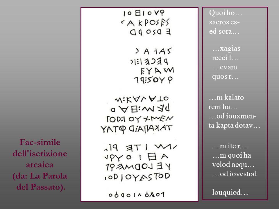 Fac-simile dell iscrizione arcaica (da: La Parola del Passato).