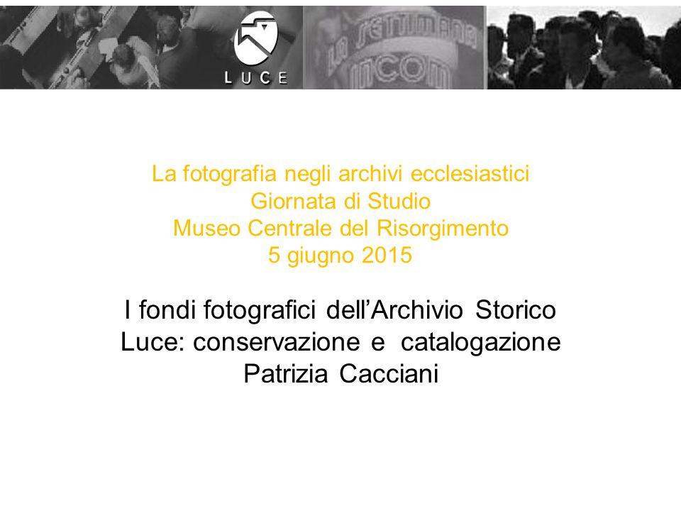 La fotografia negli archivi ecclesiastici Giornata di Studio Museo Centrale del Risorgimento 5 giugno 2015
