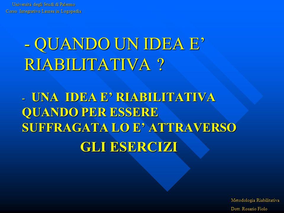 - QUANDO UN IDEA E' RIABILITATIVA