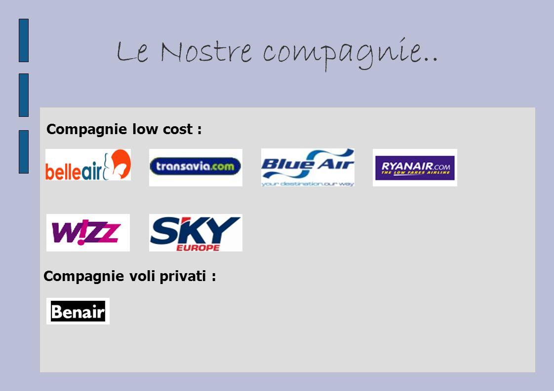 Le Nostre compagnie.. Compagnie low cost : Compagnie voli privati :