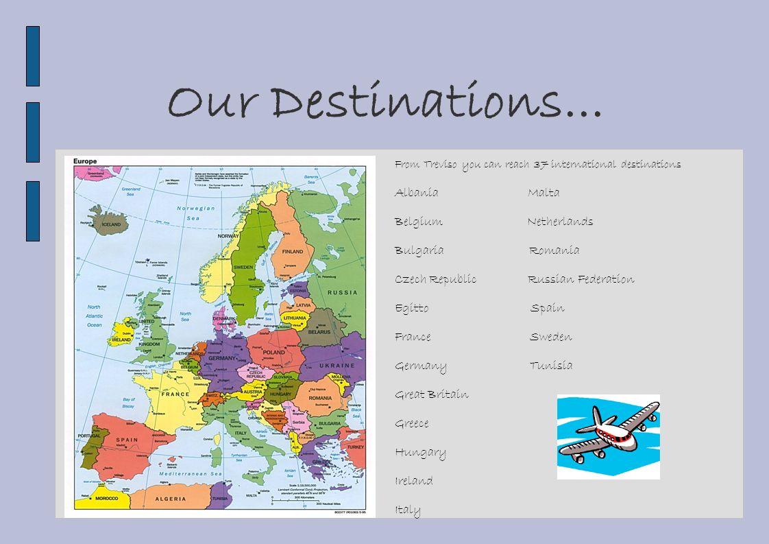 Our Destinations... Albania Malta Belgium Netherlands Bulgaria Romania