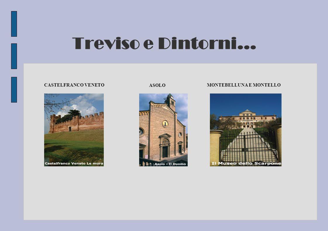 Treviso e Dintorni... CASTELFRANCO VENETO ASOLO