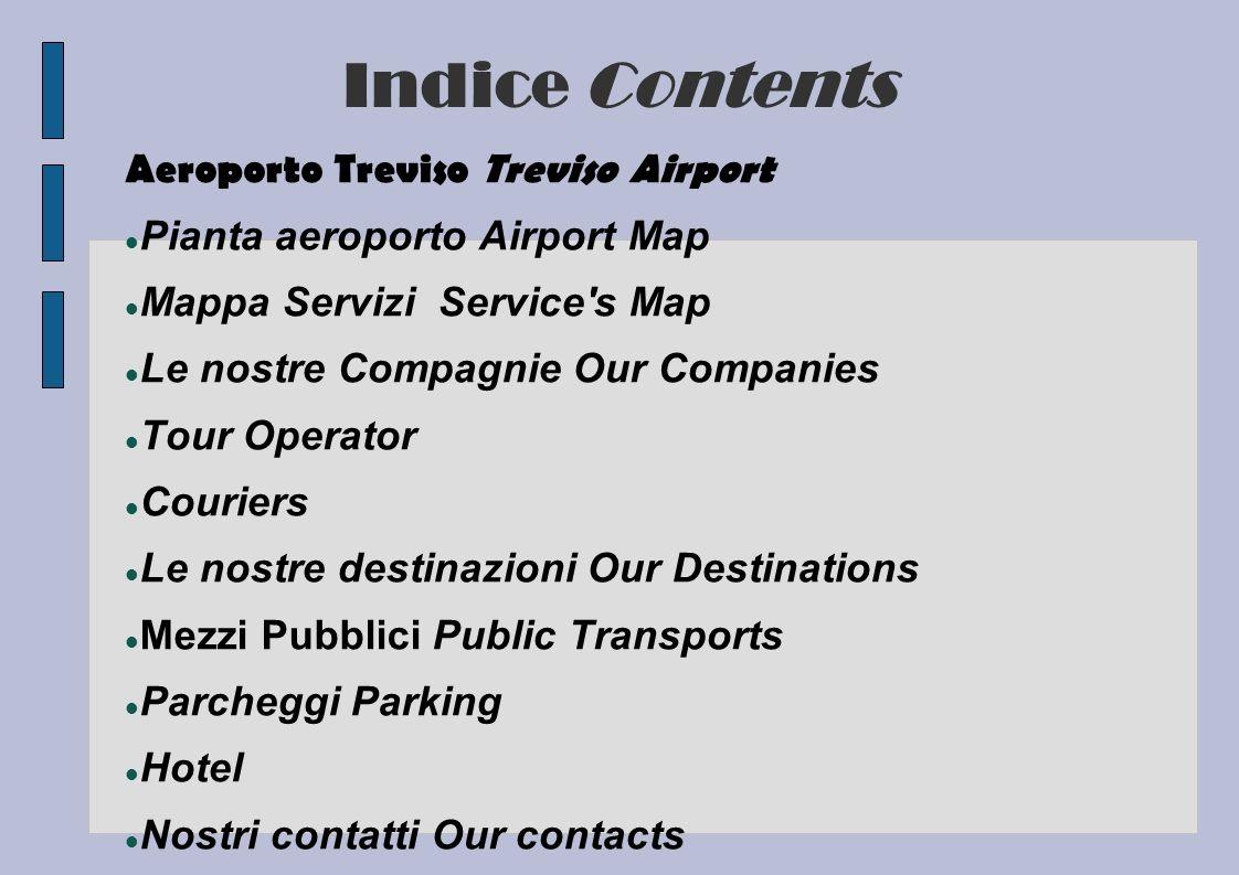 Indice Contents Aeroporto Treviso Treviso Airport
