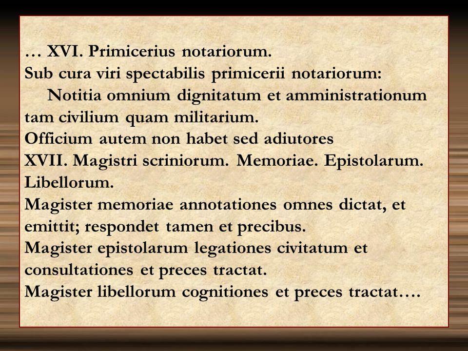 … XVI. Primicerius notariorum.