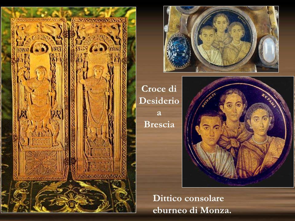 Croce di Desiderio a Brescia Dittico consolare eburneo di Monza.
