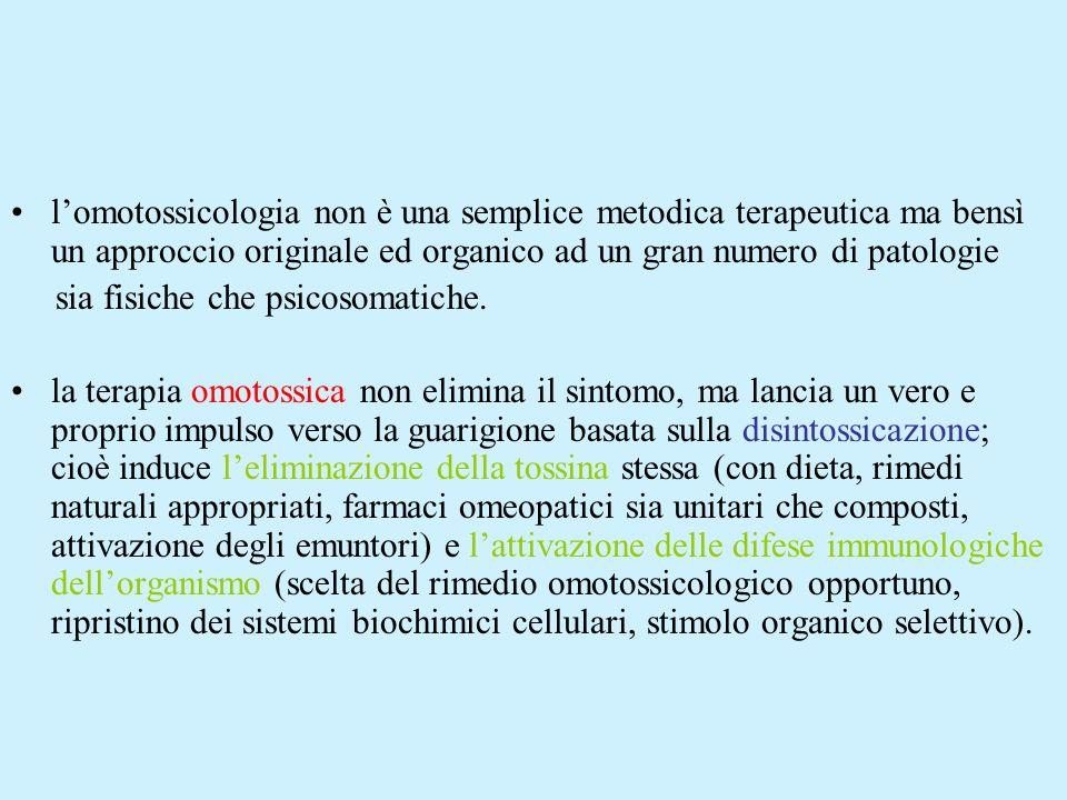 l'omotossicologia non è una semplice metodica terapeutica ma bensì un approccio originale ed organico ad un gran numero di patologie