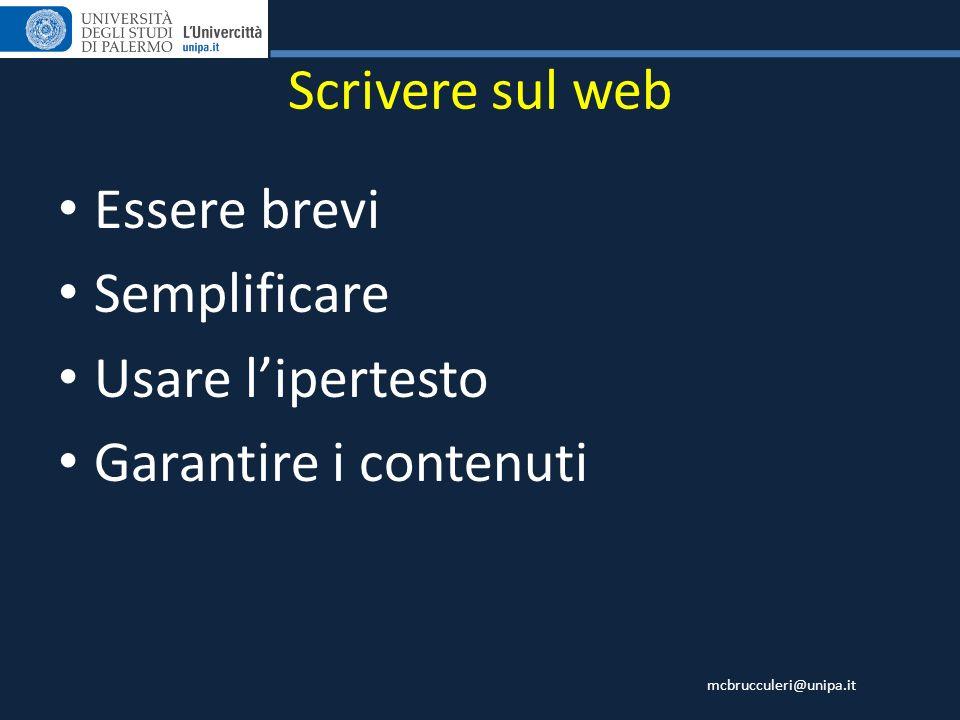 Scrivere sul web Essere brevi Semplificare Usare l'ipertesto Garantire i contenuti