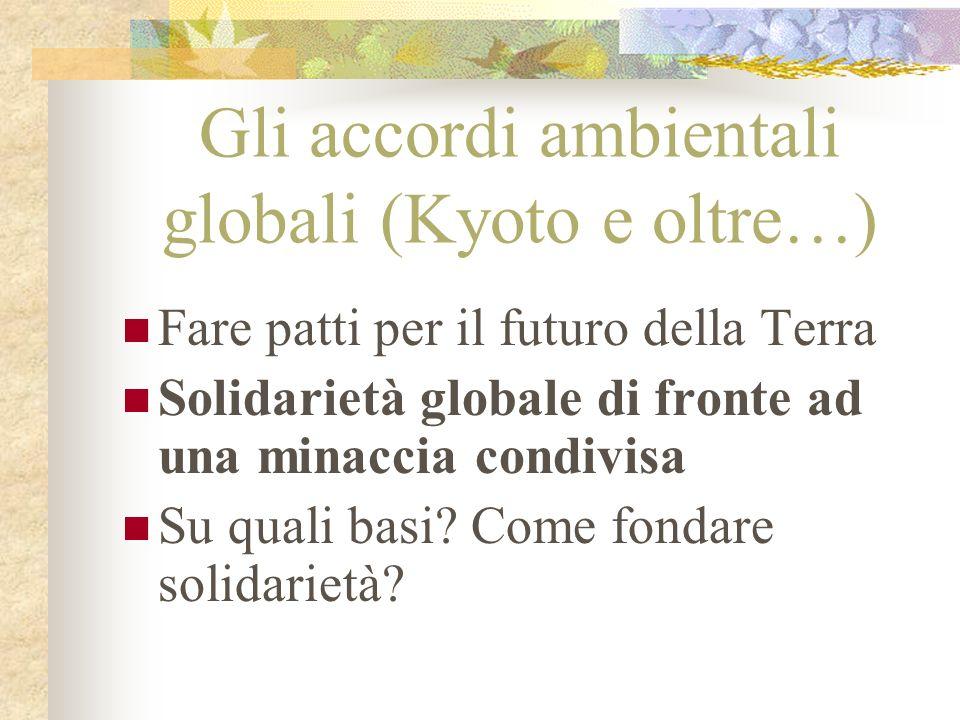 Gli accordi ambientali globali (Kyoto e oltre…)