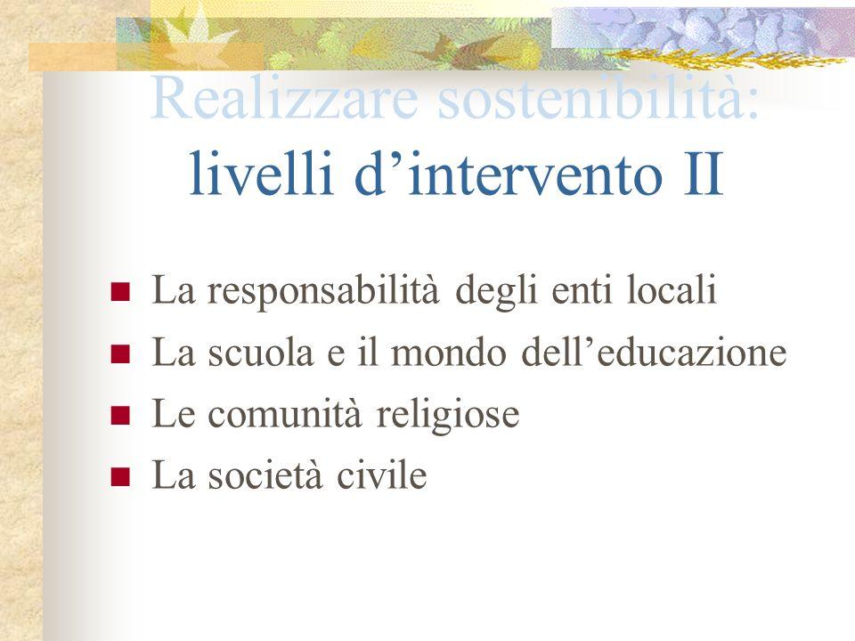 Realizzare sostenibilità: livelli d'intervento II