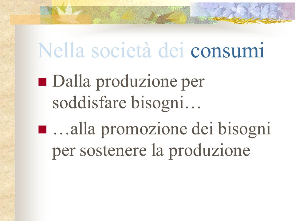 Nella società dei consumi