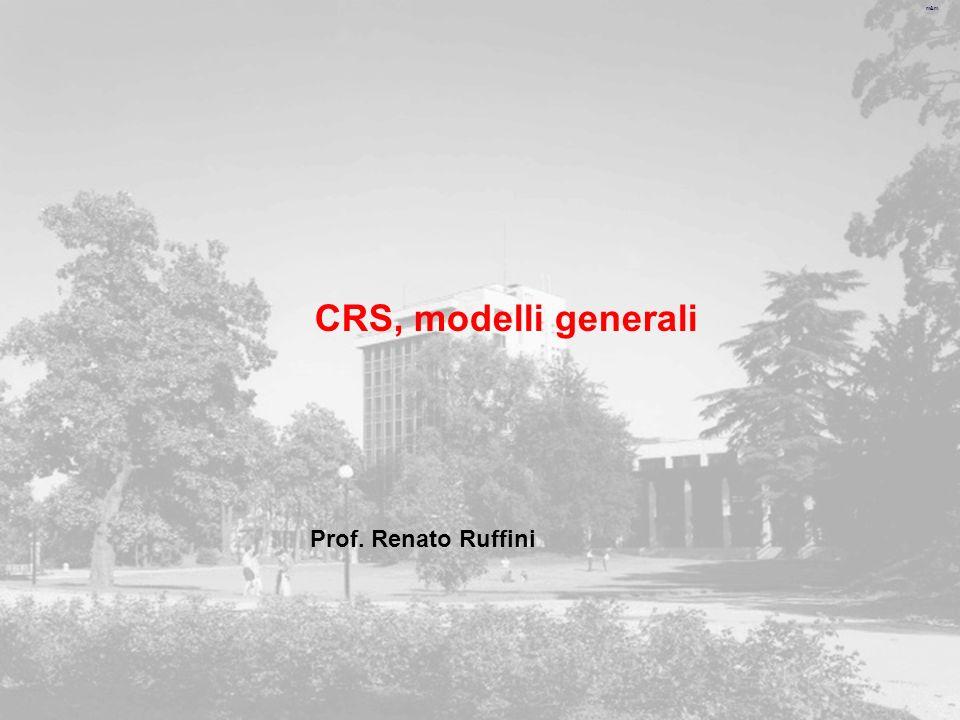 CRS, modelli generali Prof. Renato Ruffini